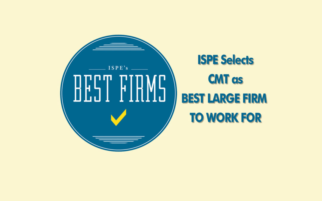 ISPE Selects CMT as Best Large Firm to Work For