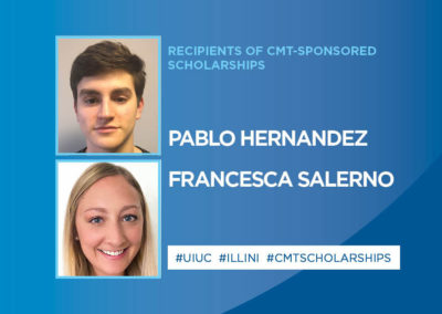 Two University of Illinois Urbana-Champaign Students Receive CMT-Sponsored Scholarships