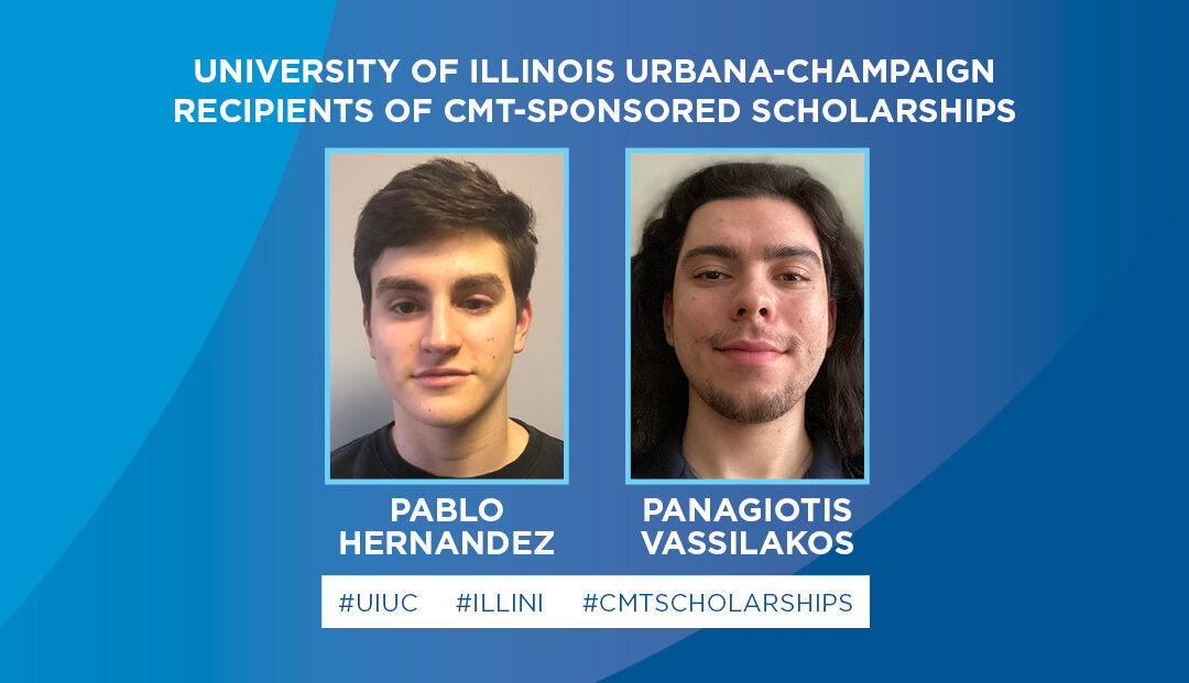 CMT-Sponsored Scholarships Awarded to Two University of Illinois Urbana-Champaign Students